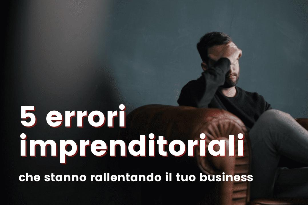Mindset Imprenditoriale: 5 errori comuni